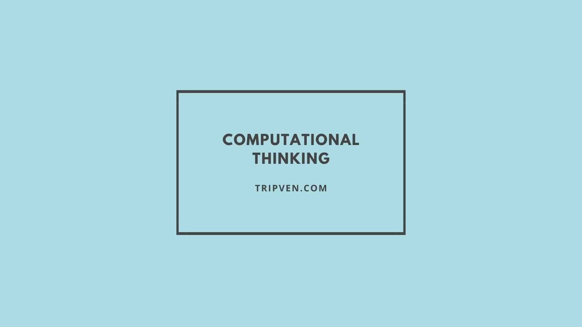 Computational Thinking adalah